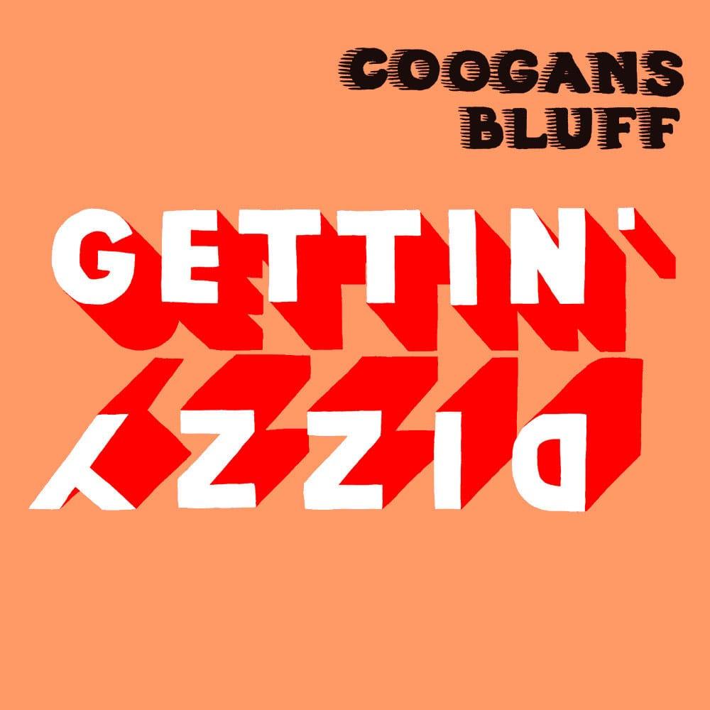Coogans Bluff – Gettin Dizzy (2015)